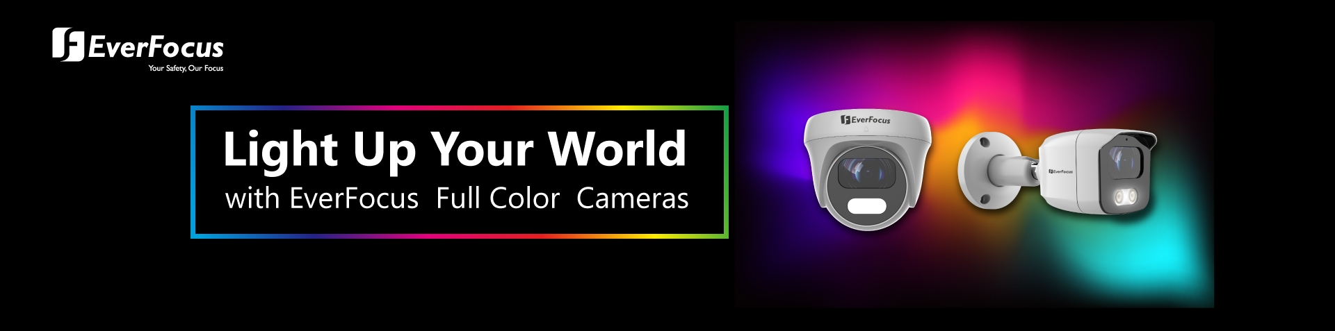 Light Up Your World with EverFocus Full Color Camera Series